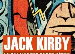 From May 25 to September 1, 2019, Cherbourg celebrates the American designer Jack Kirby for its 9th biennale of the 9th art