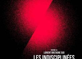 "The Festival ""Les IndisciplinéEs"" will be all the rage in Lorient from October 31 to November 11, 2019"