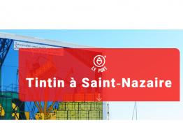 Saint-Nazaire revisite l'album  Les 7 boules de Cristal de la bande dessinée Tintin